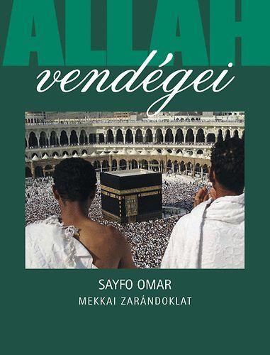 Allah vendégei - Mekkai zarándoklat