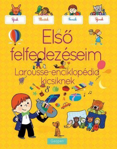 Első felfedezéseim -  Larousse –enciklopédia kicsiknek