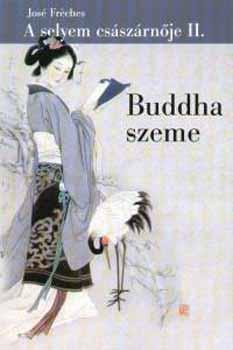 A selyem császárnője II. - Buddha szeme - José Fréches pdf epub