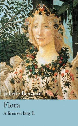 Fiora - A firenzei lány I. - Juliette Benzoni pdf epub