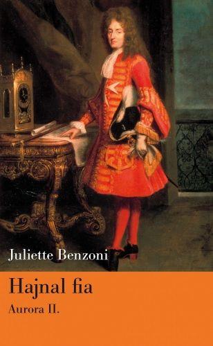Hajnal fia/Aurora 2 - Juliette Benzoni pdf epub