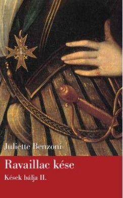 Ravaillac kése - Kések bálja II. - Juliette Benzoni pdf epub