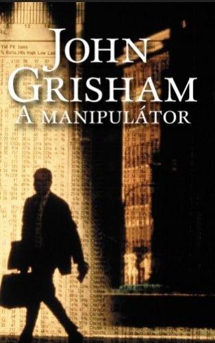A manipulátor - John Grisham pdf epub