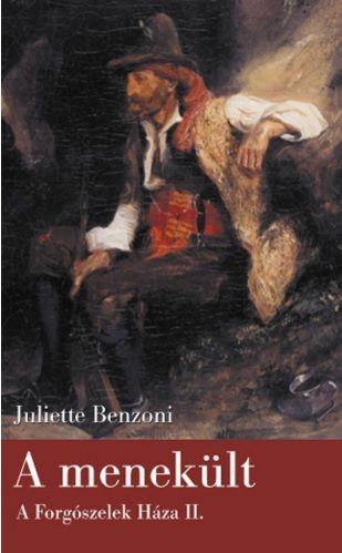 A menekült - A Forgószelek Háza II. - Juliette Benzoni pdf epub