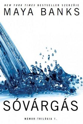Sóvárgás - Mámor-trilógia 1 - Maya Banks pdf epub