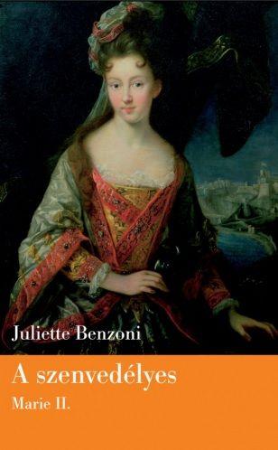 A szenvedélyes Marie II. - Juliette Benzoni pdf epub