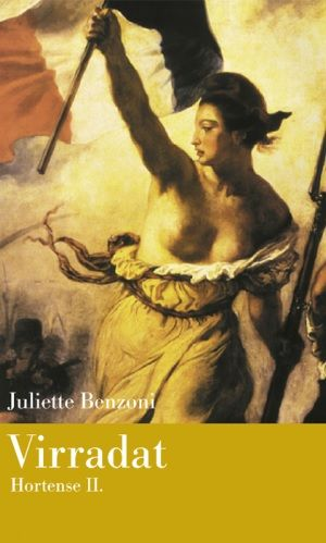 Virradat - Hortense II. - Juliette Benzoni |