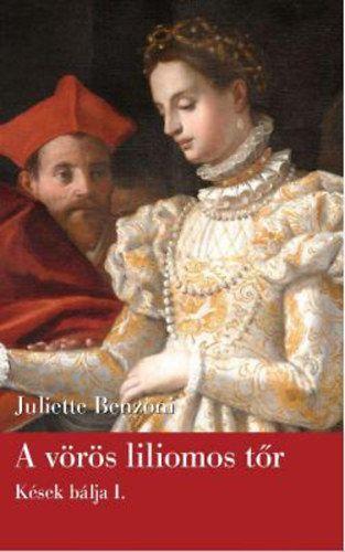 A vörös liliomos tőr - Kések bálja I. - Juliette Benzoni pdf epub