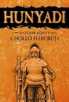 A holló háborúja - Hunyadi hatodik könyv