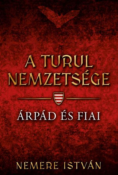 A turul nemzetsége - Árpád és fiai