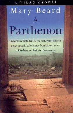 Mary Beard - A Parthenon - A világ csodái