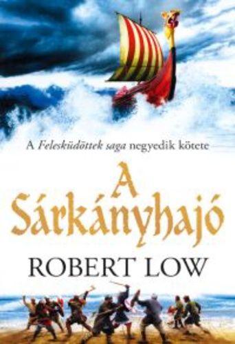 Robert Low - A Sárkányhajó
