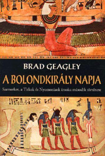 Brad Geagley - A bolondkirály napja