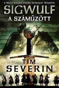 A száműzött - Sigwulf - Első könyv - Tim Severin pdf epub