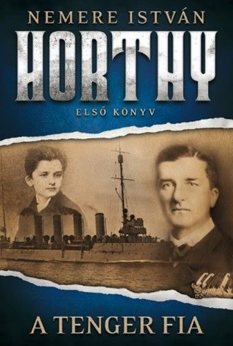 A tenger fia - Horthy 1.
