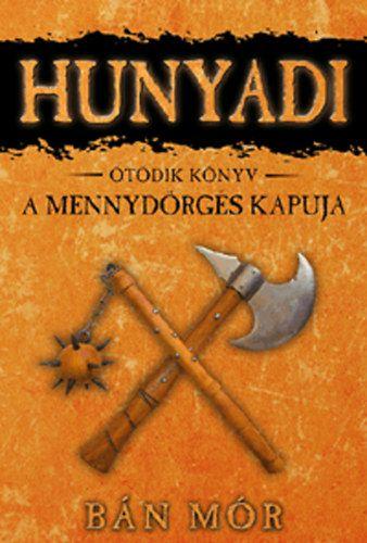 Hunyadi 5. könyv - A mennydörgés kapuja