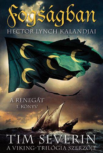 Fogságban - Hector Lynch kalandjai - Tim Severin |