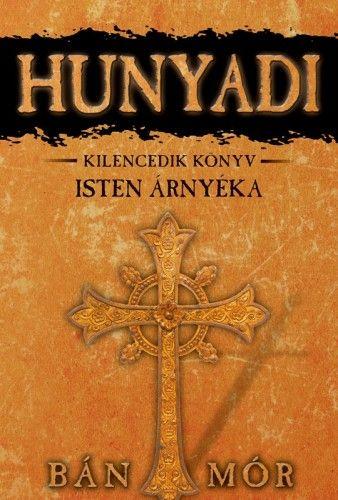 Hunyadi 9. könyv - Isten árnyéka