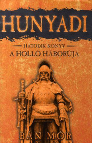 Hunyadi 6. könyv - A holló háborúja