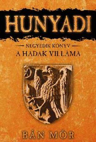 Hunyadi 4. könyv - A hadak villáma