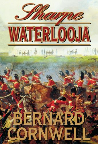Bernard Cornwell - Sharpe ​Waterlooja