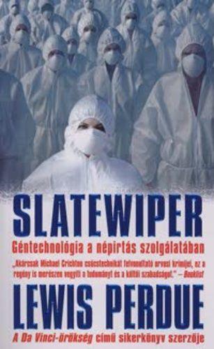 Slatewiper - Géntechnológia a népirtás szolgálatában - Lewis Perdue |