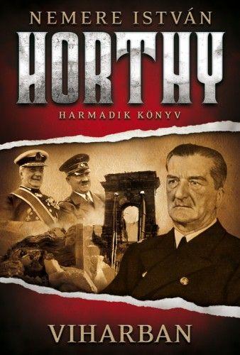 Viharban - Horthy 3. könyv - Nemere István pdf epub