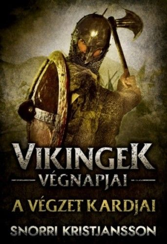 Vikingek végnapjai1.- A végzet kardjai - Snorri Kristjansson pdf epub
