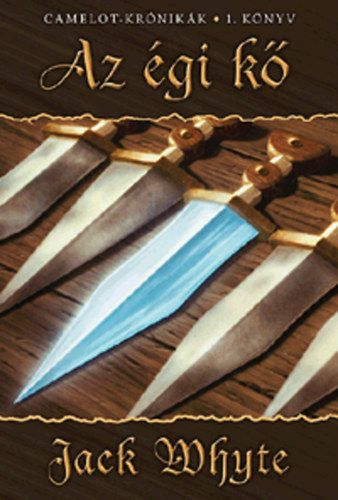 Az égi kő - Camelot krónikák 1. könyv