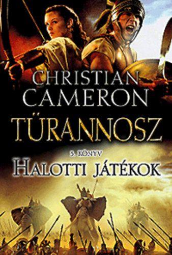 Halotti játékok - Türannosz 3. könyv - Christian Cameron pdf epub
