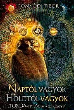 Naptól vagyok, Holdtól vagyok - Torda-trilógia 2. könyv