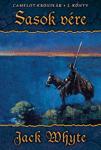 Sasok vére - Camelot krónikák 1. könyv