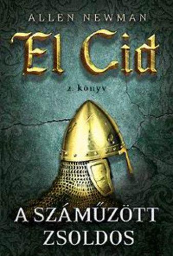 Allen Newman - A száműzött zsoldos - El Cid 2. könyv