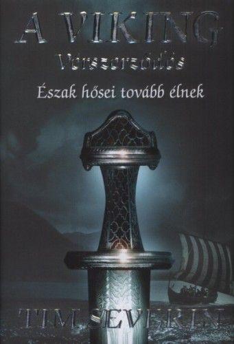 A viking - Vérszerződés - Észak hősei tovább élnek - Tim Severin |