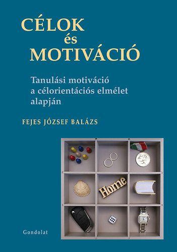 Célok és motiváció