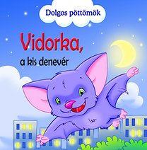 Vidorka, a kis denevér - Veronica Podesta pdf epub