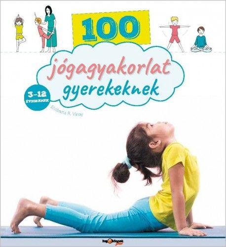 100 jógagyakorlat gyerekeknek - Shobana R. Vinay pdf epub