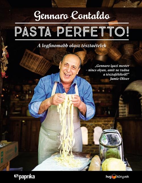 PASTA PERFETTO! – A legfinomabb olasz tésztaételek