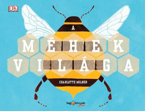 A méhek világa - Charlotte Milner |