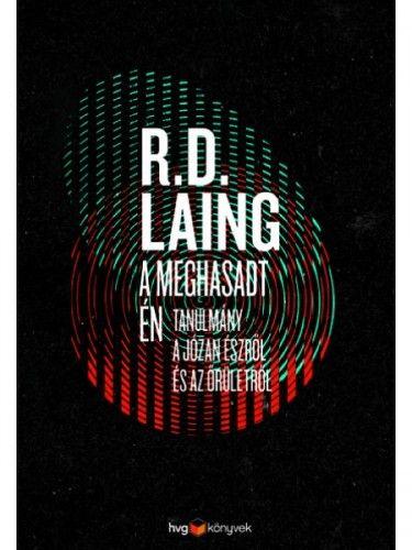 LAING, R. D. - A meghasadt én