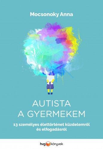 Autista a gyermekem - Mocsonoky Anna pdf epub