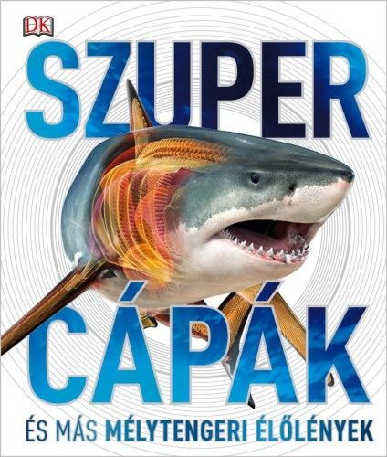 Szupercápák - és más mélytengeri élőlények! -  pdf epub