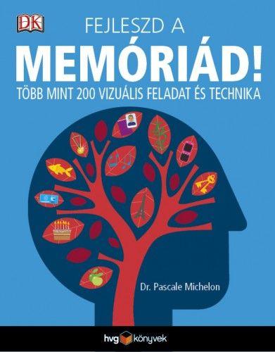 Fejleszd a memóriád! - Dr. Pascale Michelon pdf epub