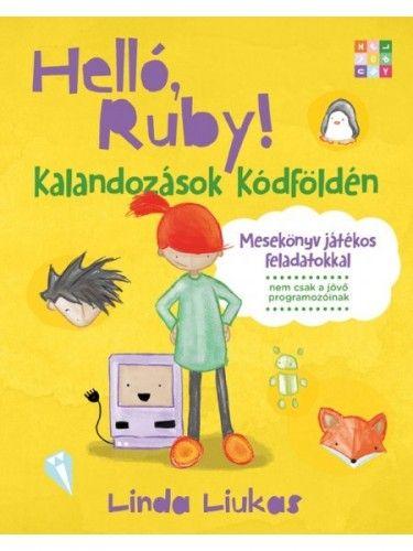 Helló Ruby! - Kalandozások Kódföldén