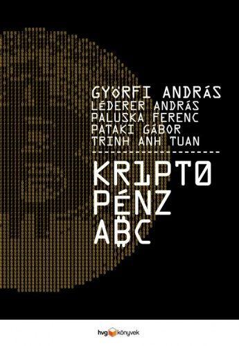 Kriptopénz ABC - Györfi András pdf epub