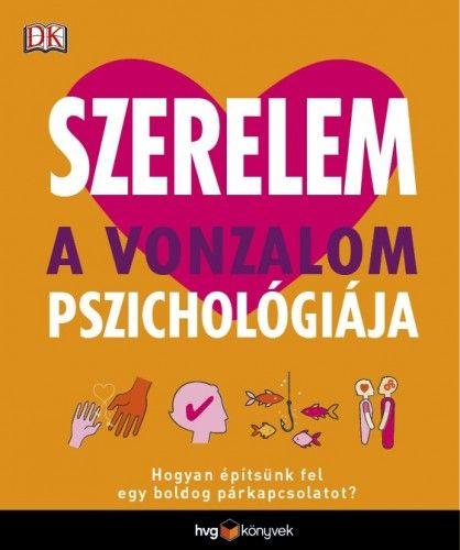 Szerelem: A vonzalom pszichológiája