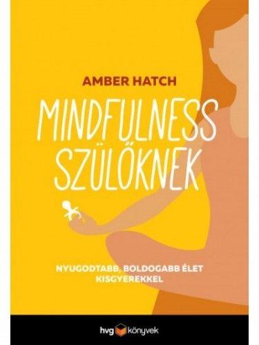 Amber Hatch - Mindfulness szülőknek