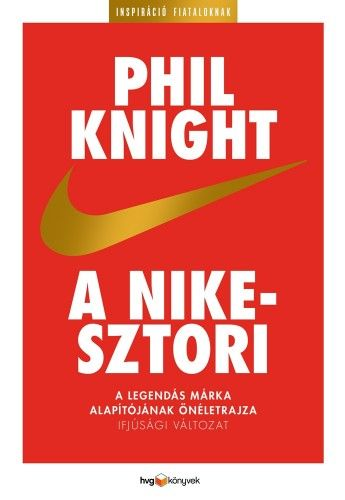 A Nike-sztori - ifjúsági változat - Phil Knight |