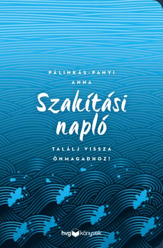 Szakítási napló - Pálinkás-Panyi Anna |