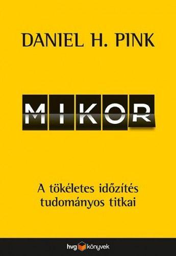 Mikor - Daniel H. Pink |